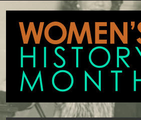 MARCH is Womens' History Month